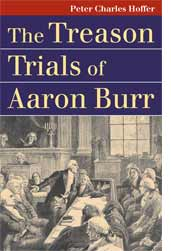 Peter Charles Hoffer Wrote About Burr Treason Trials